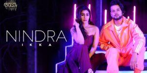 Nindra Lyrics - Ikka   Kangna Sharma, The PropheC