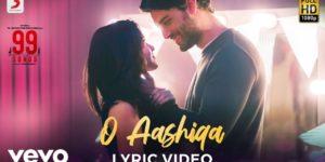 O Aashiqa Lyrics - 99 Songs | Ehan Bhat, Edilsy Vargas, Shashwat Singh