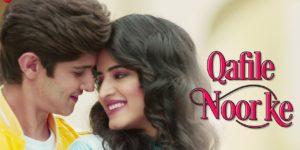 Qafile Noor Ke Lyrics - Yasser Desai | Rohan Mehra, Vinali Bhatnagar