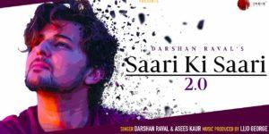 Saari Ki Saari 2.0 Lyrics - Darshan Raval | Asees Kaur