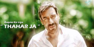 Thahar Ja Lyrics - Mehul Vyas | Ajay Devgn, Anil Verma