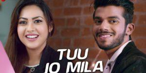 Tuu Jo Mila Lyrics - Yasser Desai   Anjana Ankur Singh, Reem Shaikh, Aman Rajput