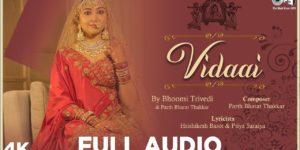 Vidaai Song Lyrics - Bhoomi Trivedi | Parth Bharat Thakkar