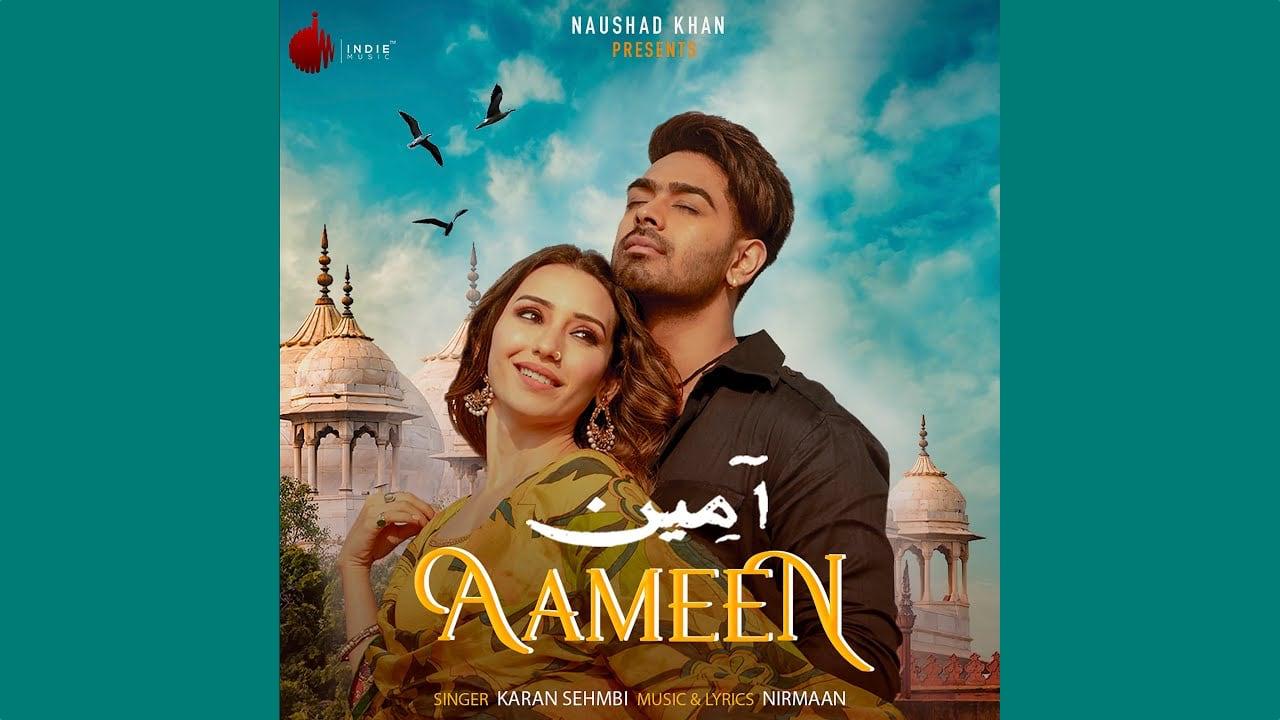 Aameen Lyrics - Karan Sehmbi | Heli Daruwala, Bhavya Sirohi