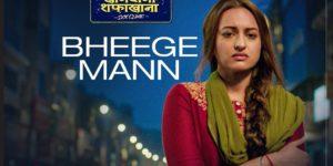 Bheege Mann Lyrics - Khandaani Shafakhana | Sonakshi Sinha, Badshah, Varun Sharma, Altamash Faridi