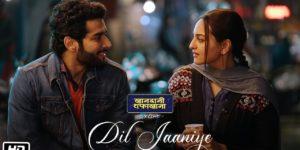Dil Jaaniye Lyrics - Khandaani Shafakhana | Sonakshi Sinha, Badshah, Varun Sharma, Annu Kapoor, Jubin Nautiyal, Tulsi Kumar, Payal Dev