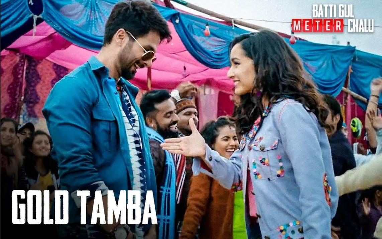 Gold Tamba Lyrics - Batti Gul Meter Chalu | Shahid Kapoor, Shraddha Kapoor, Nakash Aziz