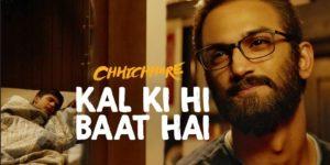 Kal Ki Hi Baat Hai Lyrics - Chhichhore | Sushant Singh Rajput, Shraddha Kapoor, KK