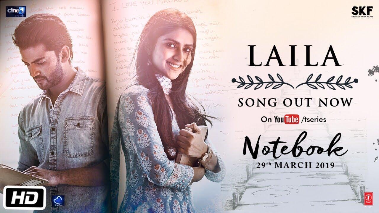 Laila Lyrics - Notebook | Dhvani Bhanushali, Zaheer Iqbal, Pranutan Bahl