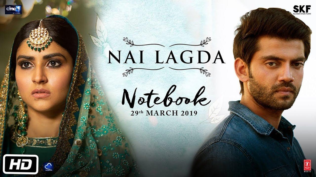 Nai Lagda Lyrics - Notebook | Vishal Mishra, Asees Kaur, Zaheer Iqbal, Pranutan Bahl