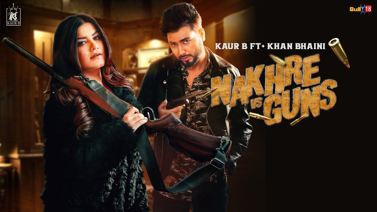 Nakhre vs Guns Lyrics - Kaur B | Khan Bhaini