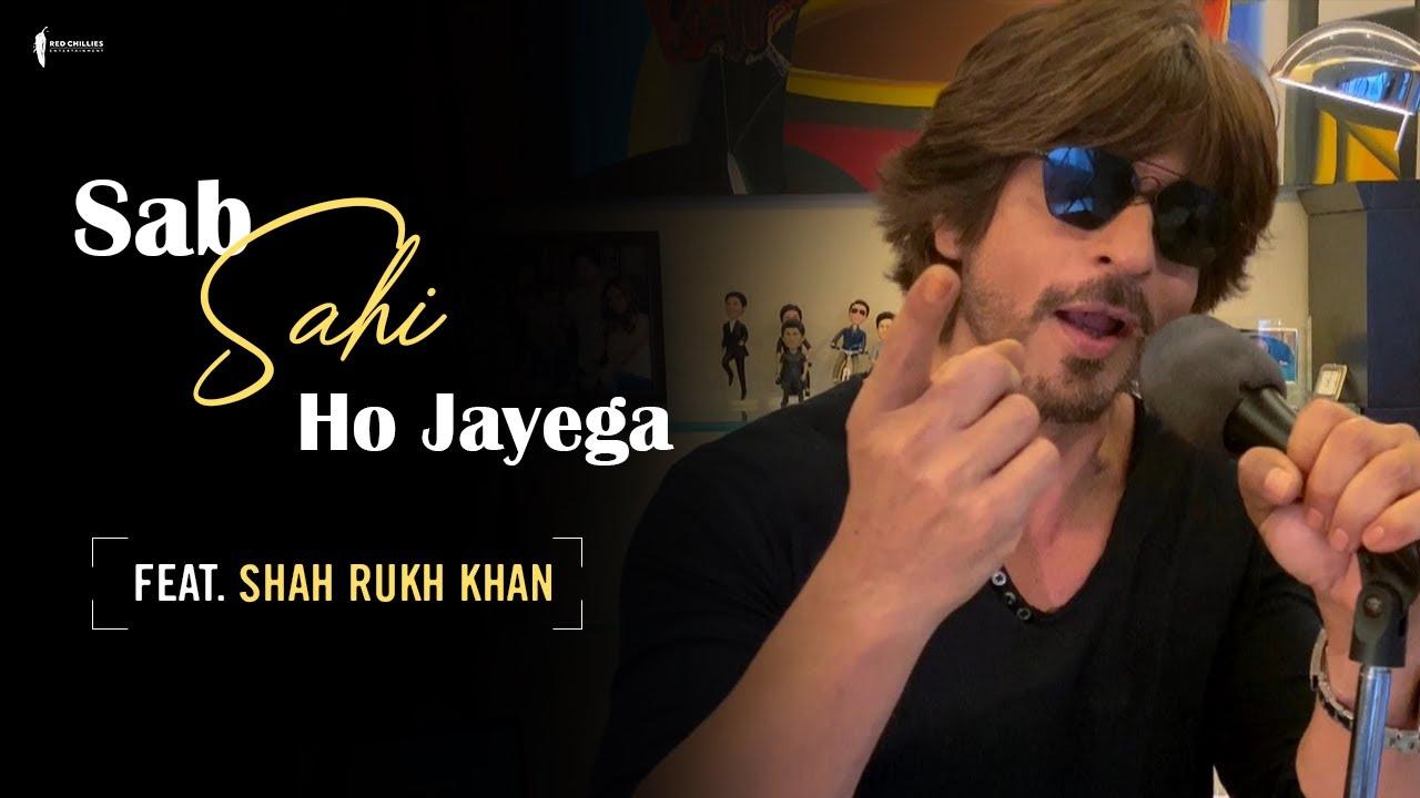 Sab Sahi Ho Jayega Lyrics - Shah Rukh Khan | Badshah