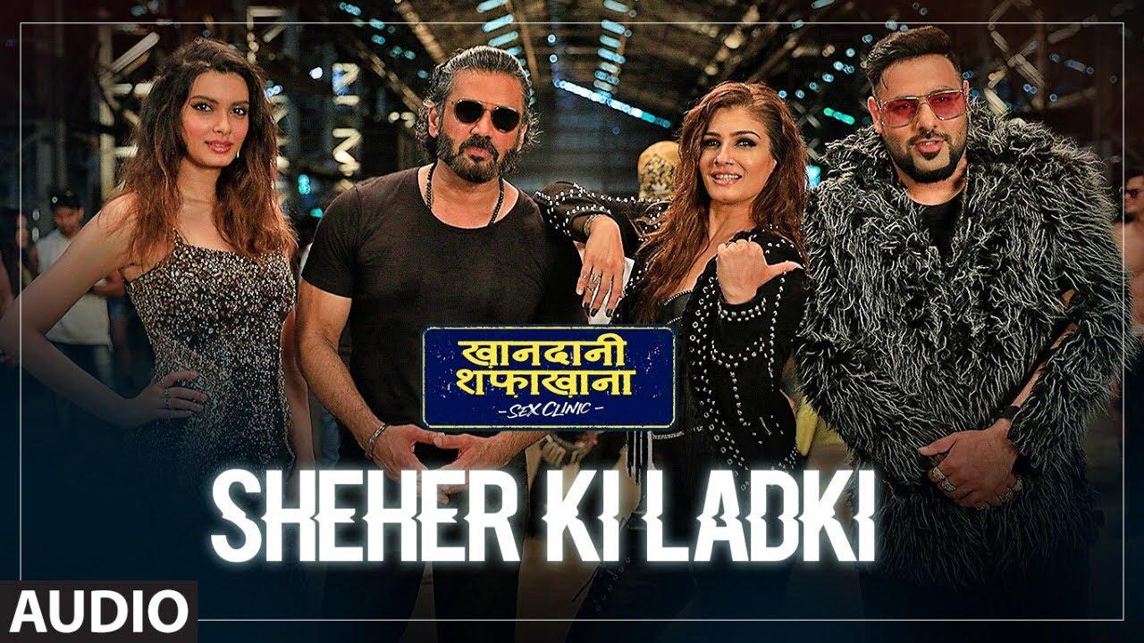 Sheher Ki Ladki Lyrics - Khandaani Shafakhana | Badshah, Tulsi Kumar, Diana Penty, Suniel Shetty, Raveena Tandon