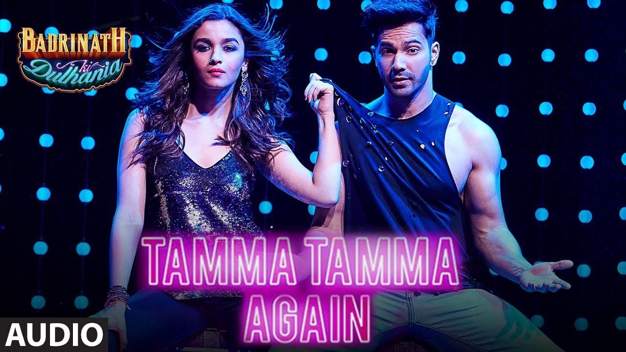 Tamma Tamma Again Lyrics - Badrinath Ki Dulhania | Varun Dhawan, Alia Bhatt, Badshah, Bappi Lahiri
