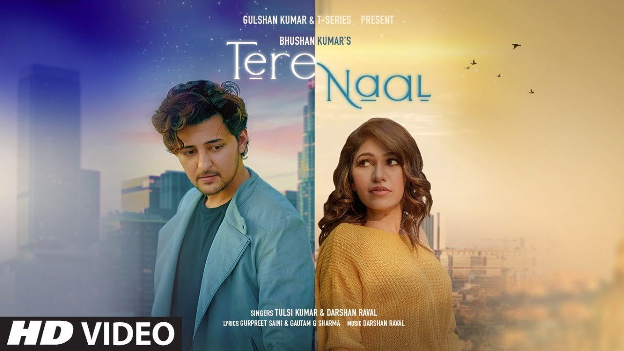 Tere Naal Lyrics - Darshan Raval | Tulsi Kumar