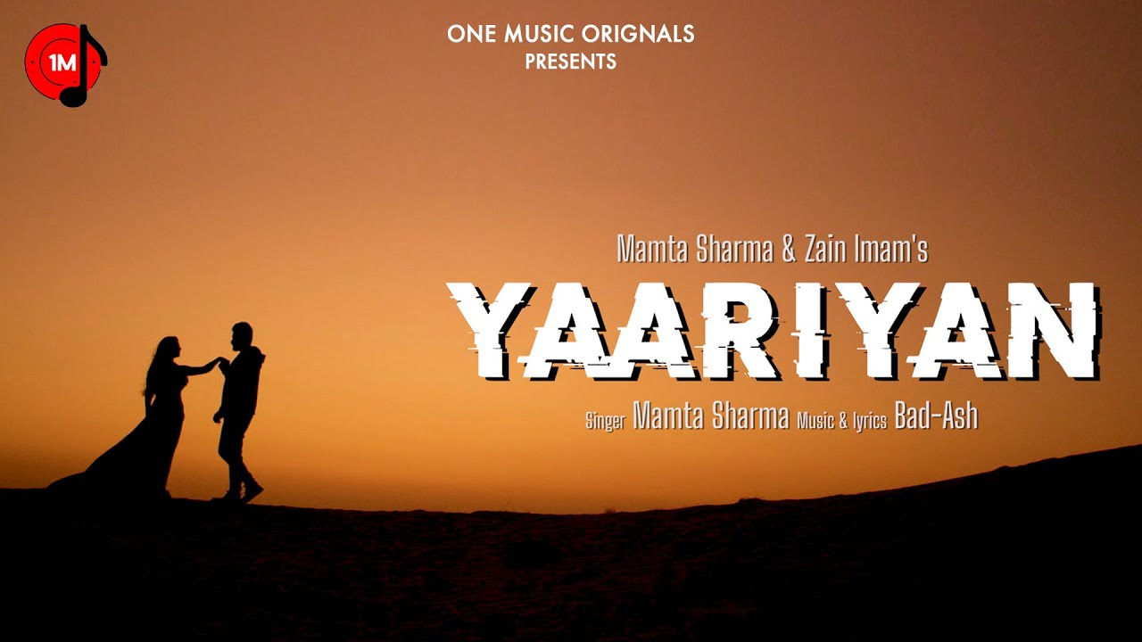 Yaariyan Lyrics - Mamta Sharma | Zain Imam, Bad-Ash