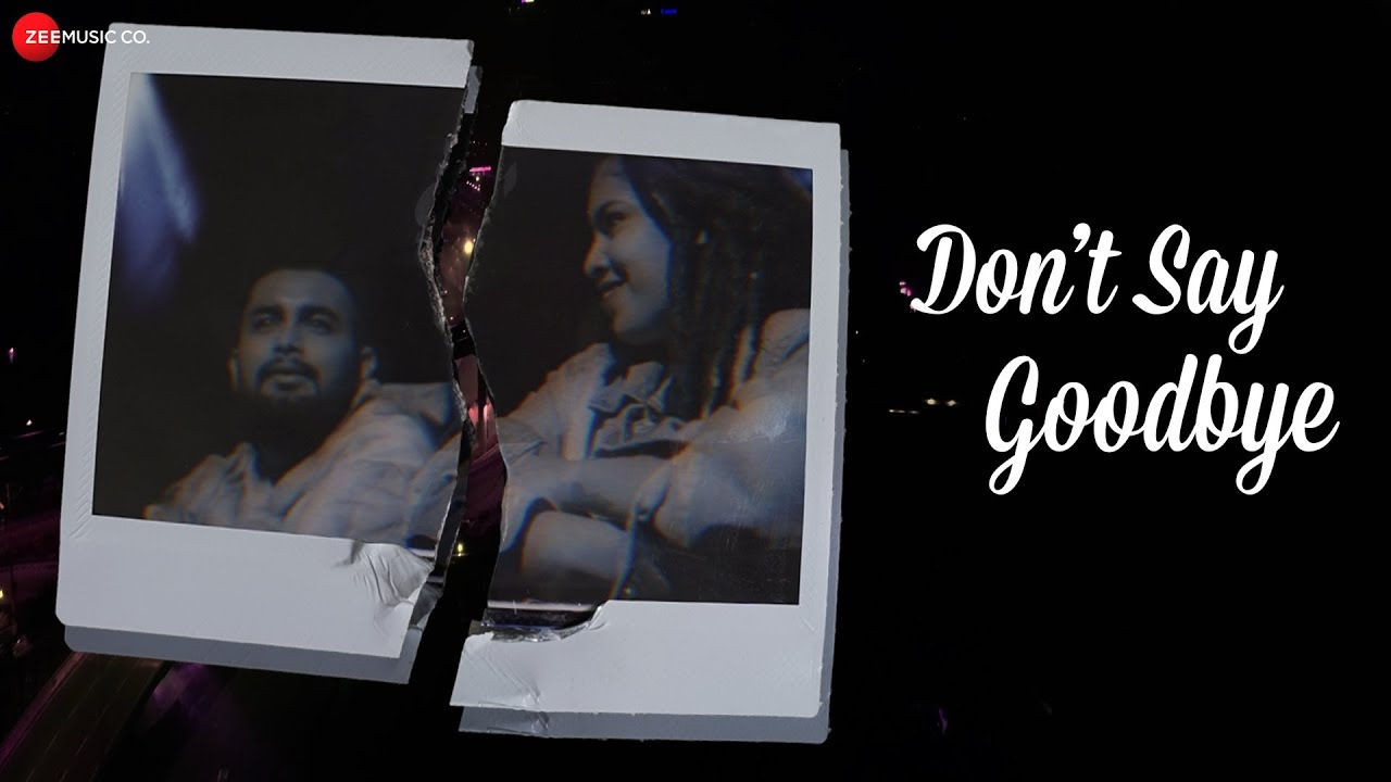 Don't Say Goodbye Lyrics - Sinykle | Shaan Singha