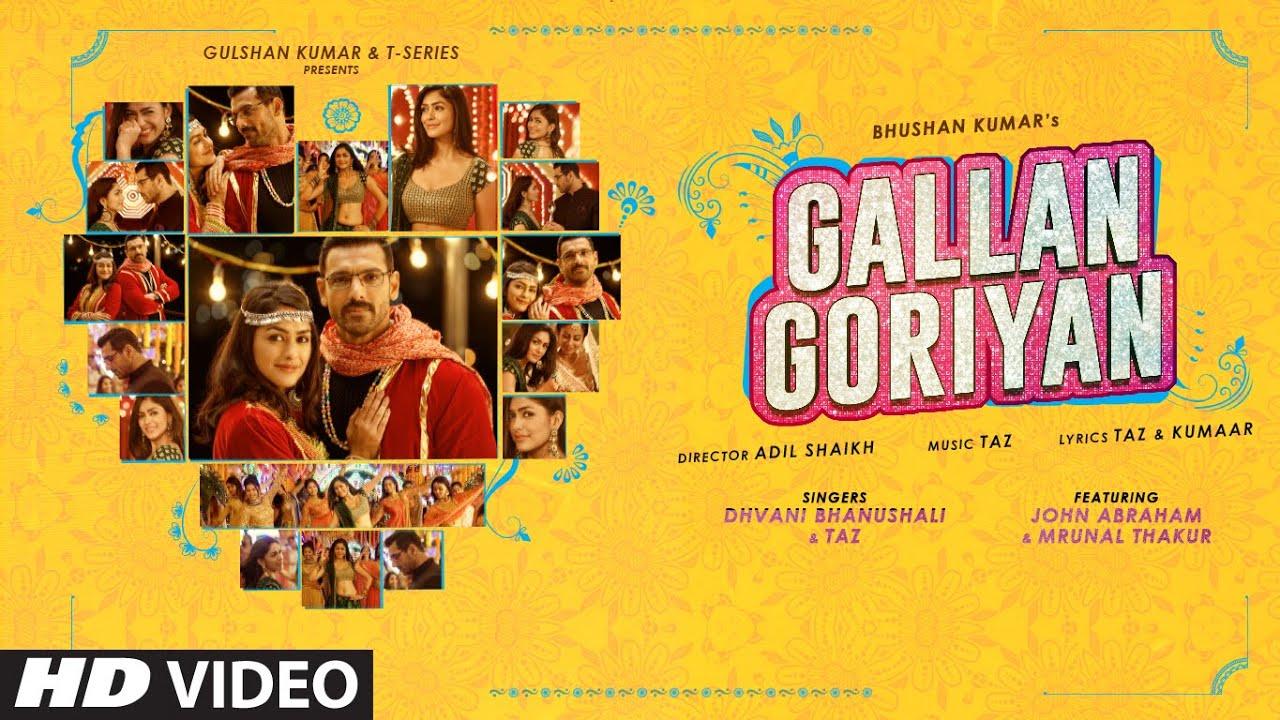Gallan Goriyan Lyrics - Dhvani Bhanushali | Taz, John Abraham, Mrunal Thakur