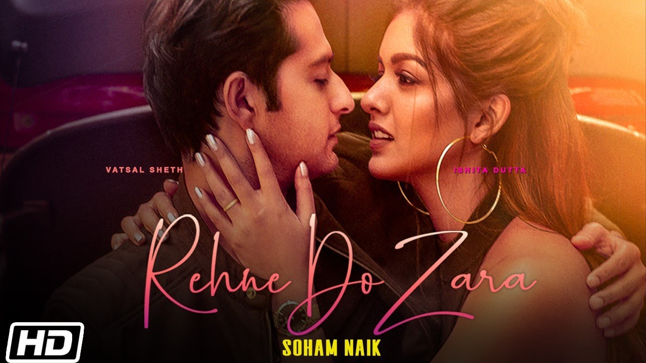 Rehne Do Zara Lyrics - Soham Naik | Vatsal Sheth, Ishita Dutta