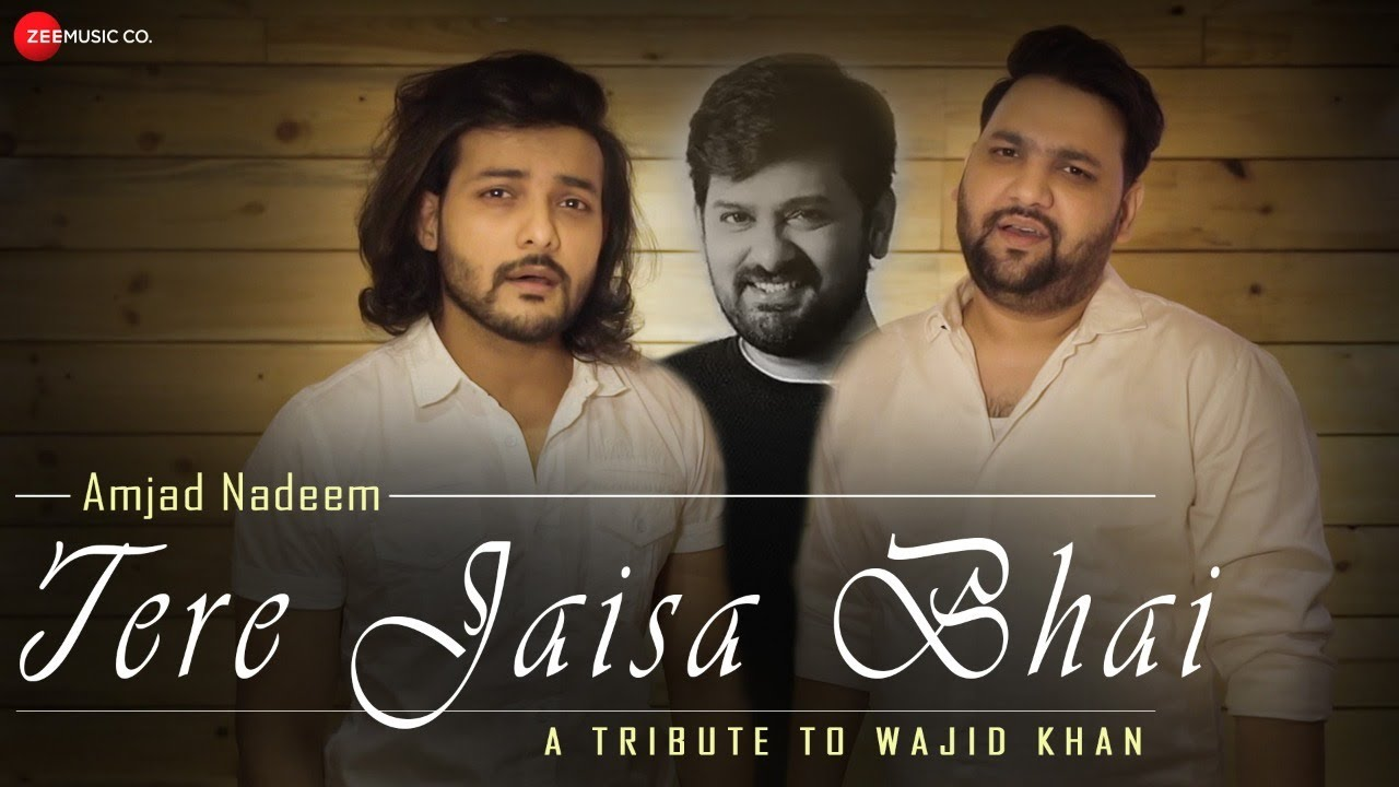 Tere Jaisa Bhai Lyrics - Amjad Nadeem | Wajjid Khan