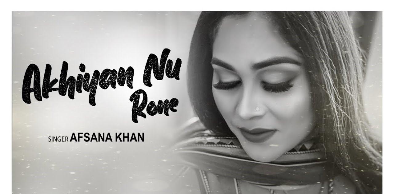 Akhiyan Nu Rone Lyrics - Afsana Khan | Divya Puri, Aman Shah
