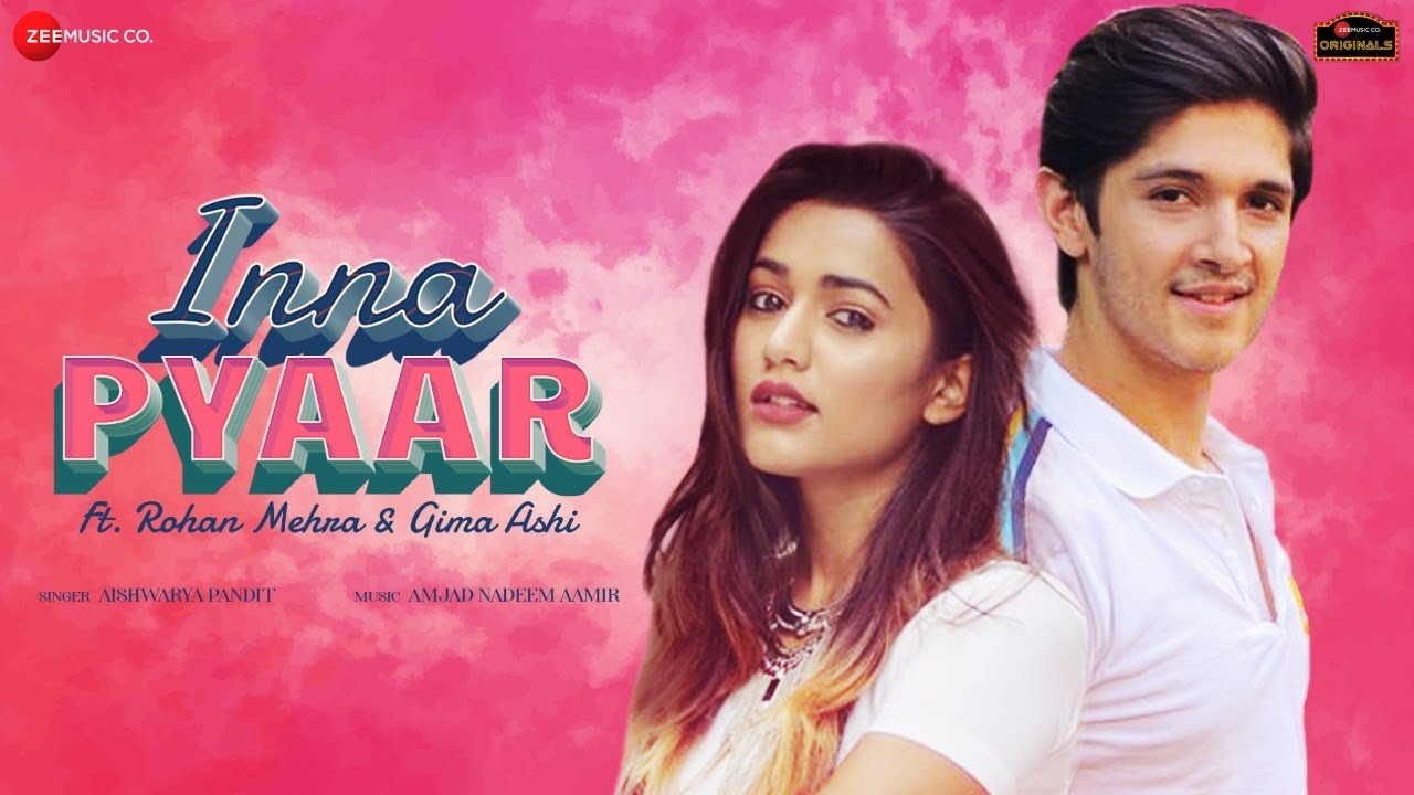Inna Pyaar Lyrics - Aishwarya Pandit | Rohan Mehra, Gima Ashi