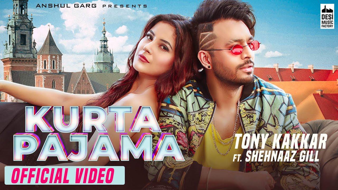 Kurta Pajama Lyrics - Tony Kakkar | Shehnaaz Gill