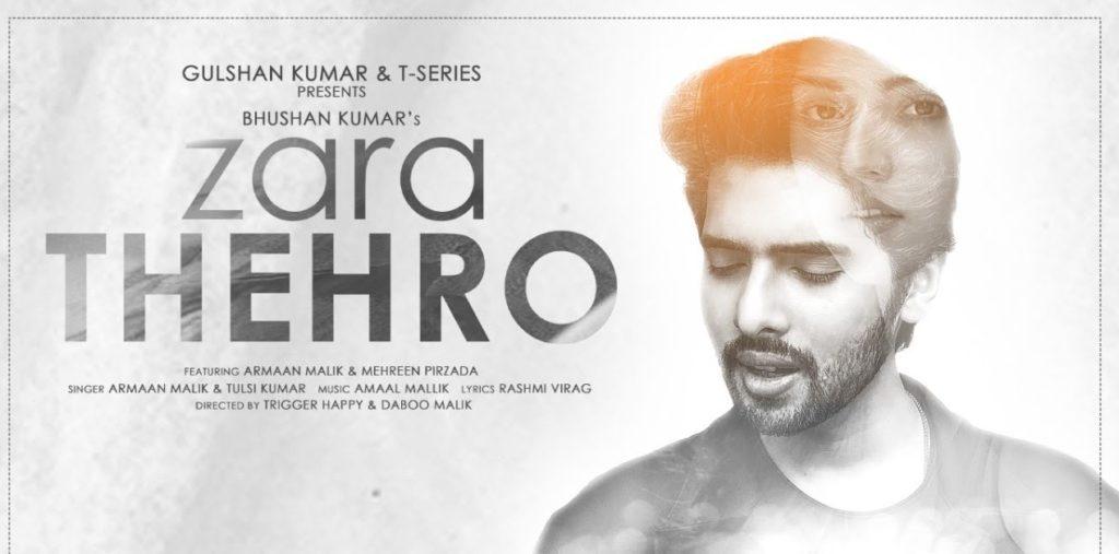 Zara Thehro Lyrics - Armaan Malik | Tulsi Kumar, Mehreen Pirzada