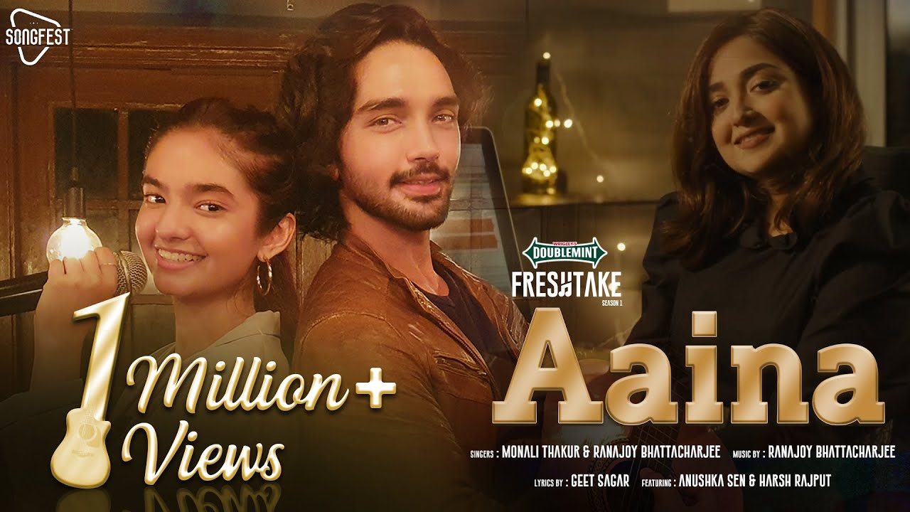 Aaina Lyrics - Doublemint Freshtake Season 1 | Monali Thakur, Ranajoy Bhattacharjee, Anushka Sen, Harsh Rajput