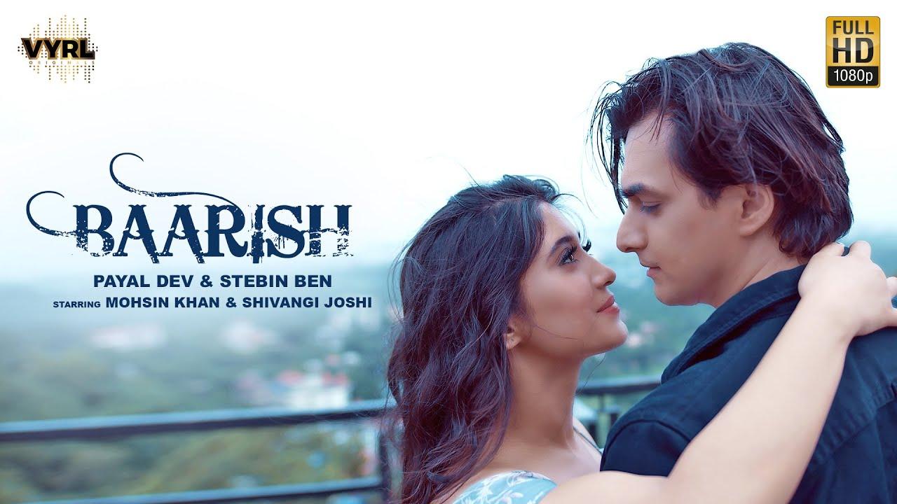 Baarish Lyrics - Stebin Ben | Payal Dev, Mohsin Khan, Shivangi Joshi
