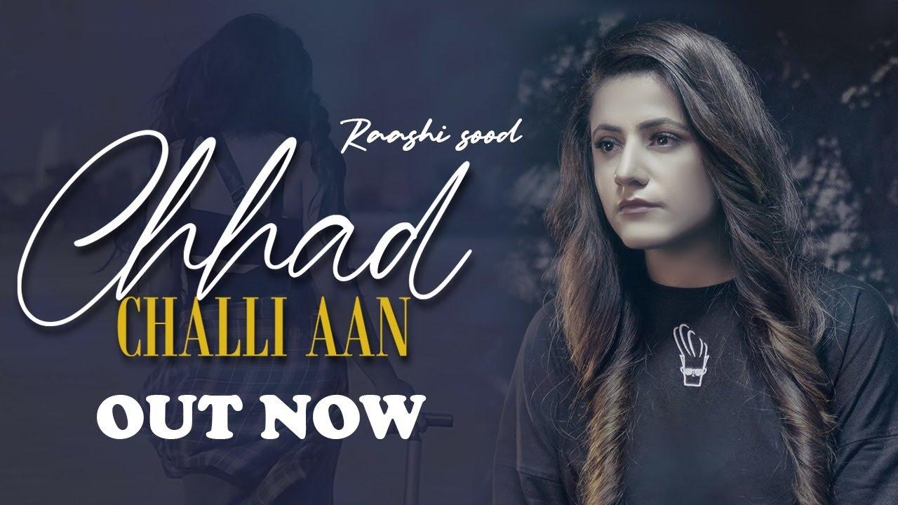 Chhad Challi Aan Lyrics - Raashi Sood