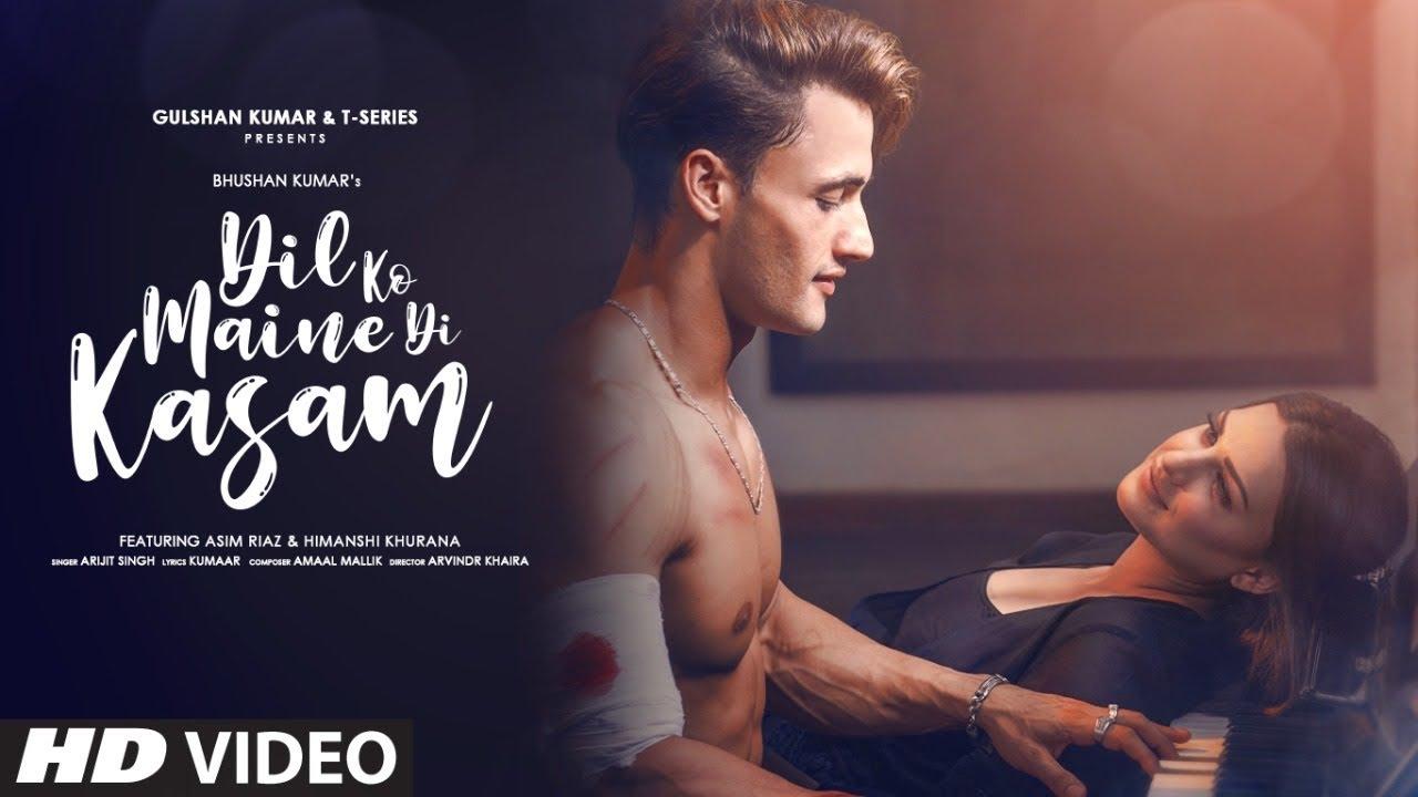 Dil Ko Maine Di Kasam Lyrics - Arijit Singh | Asim Riaz, Himanshi Khurana