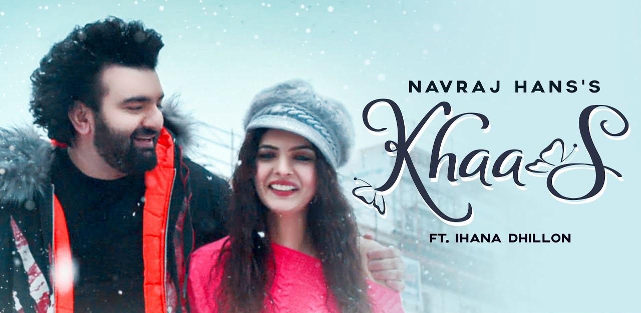 Khaas Lyrics - Navraj Hans | Ihana Dhillon