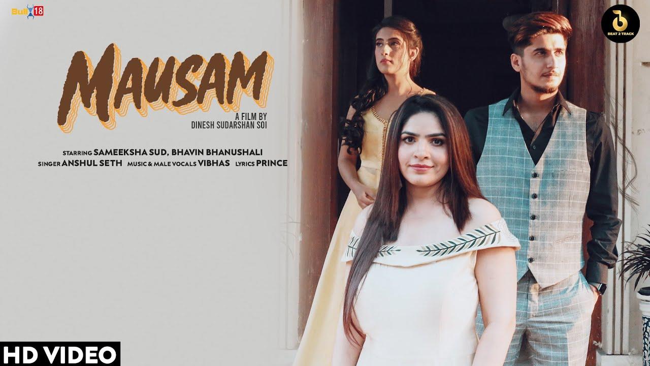 Mausam Lyrics - Anshul Seth   Sameeksha Sud, Bhavin Bhanushali