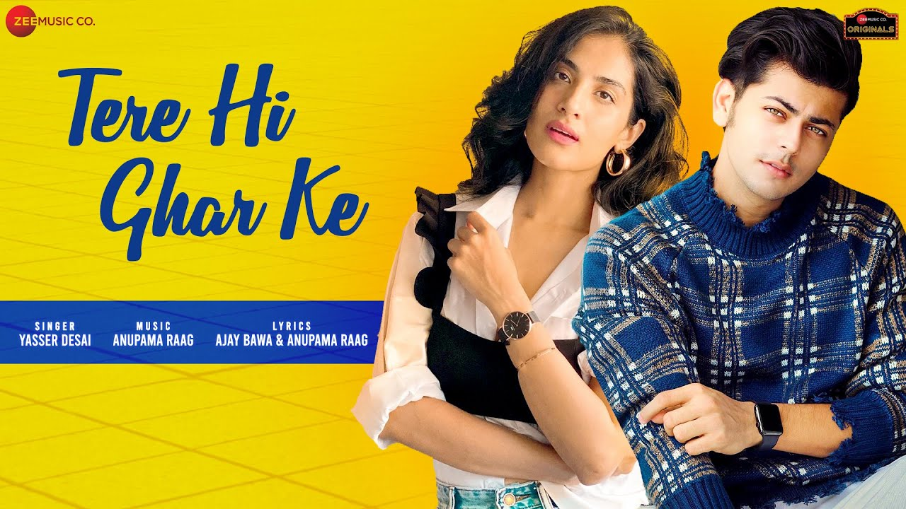 Tere Hi Ghar Ke Lyrics - Yaseer Desai | Abhishek Nigam, Miloni