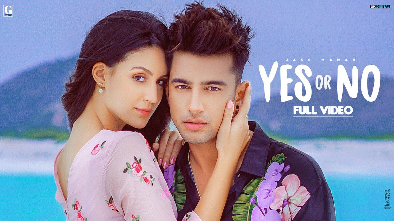 Yes Or No Lyrics - Jass Manak   Larissa Bonesi