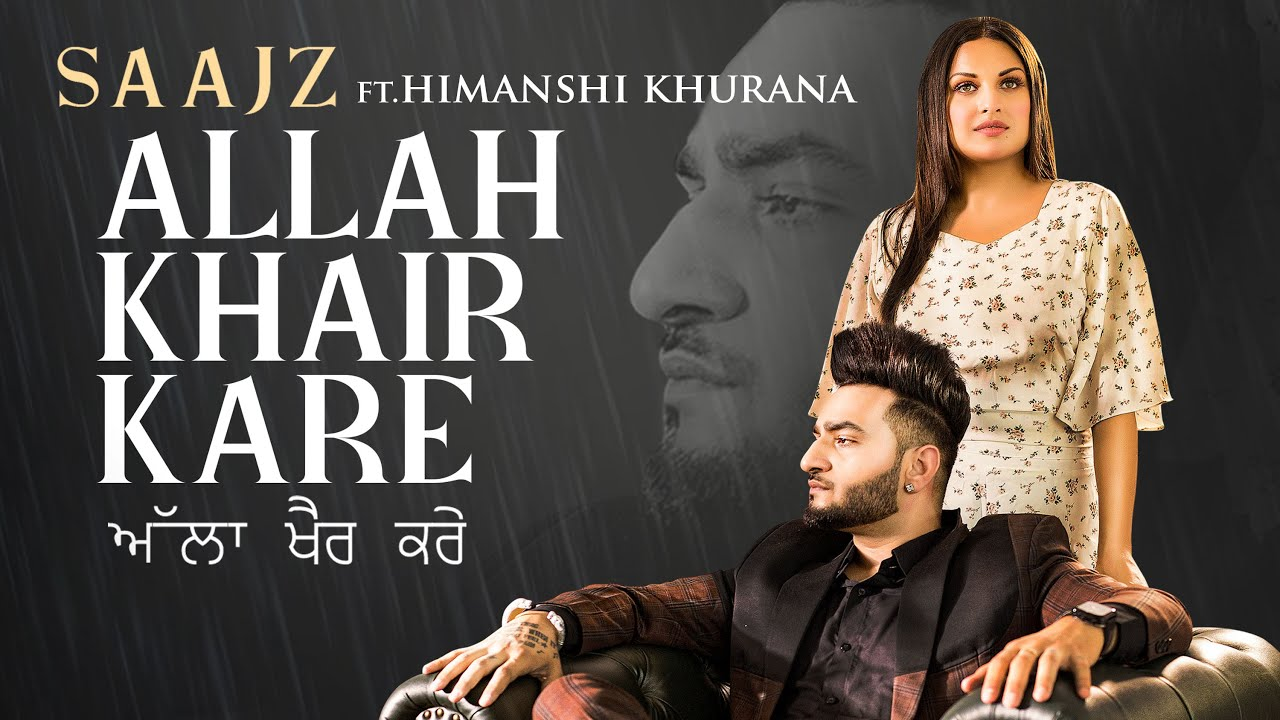 Allah Khair Kare Lyrics - Saajz | Himanshi Khurana