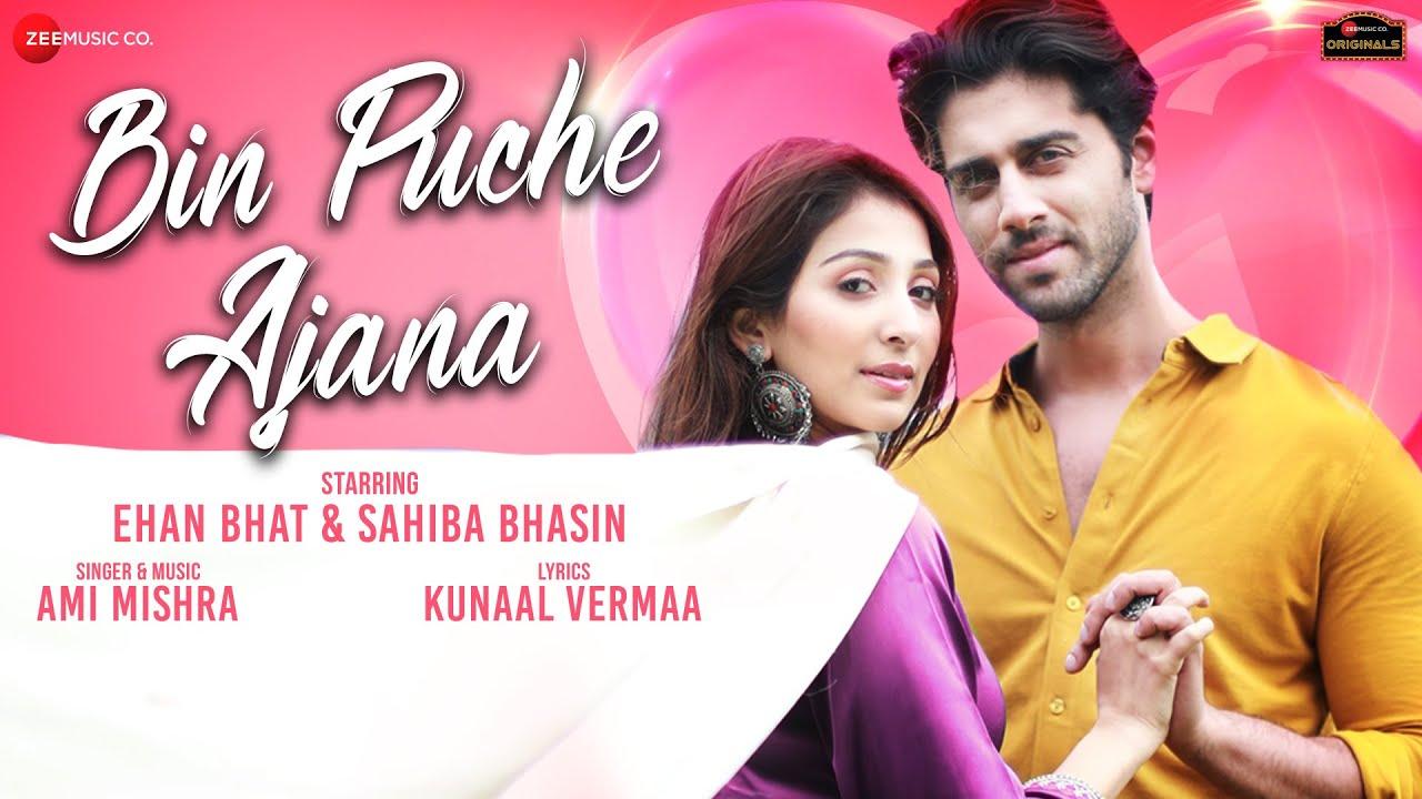 Bin Puche Ajana Lyrics - Ami Mishra | Ehan Bhat, Sahiba Bhasin