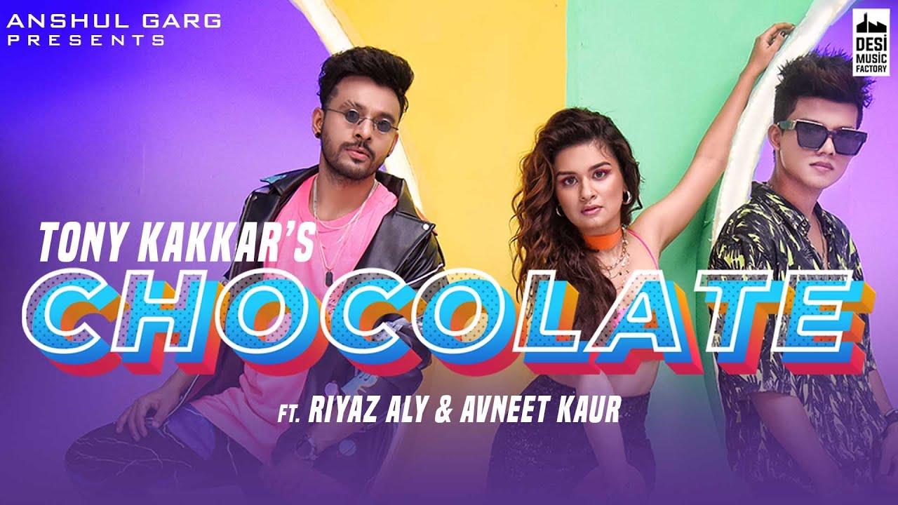 Chocolate Lyrics - Tony Kakkar | Avneet Kaur, Riyaz Aly