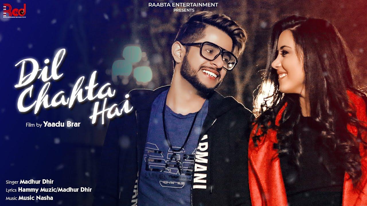 Dil Chahta Hai Lyrics - Madhur Dhir | Helene Grigorian
