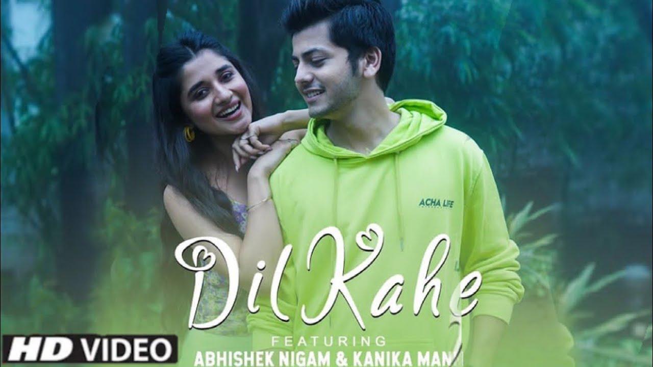 Dil Kahe Lyrics - Yaseer Desai | Abhishek Nigam, Kanika Mann
