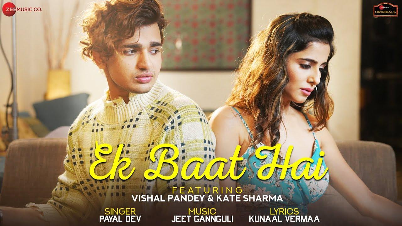 Ek Baat Hai Lyrics - Payal Dev | Vishal Pandey, Kate Sharma, Shirin