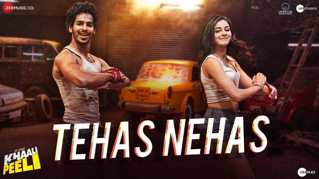 Tehas Nehas Lyrics - Khaali Peeli | Shekhar Ravjiani, Prakriti Kakar, Ishaan Khattar, Ananya Panday