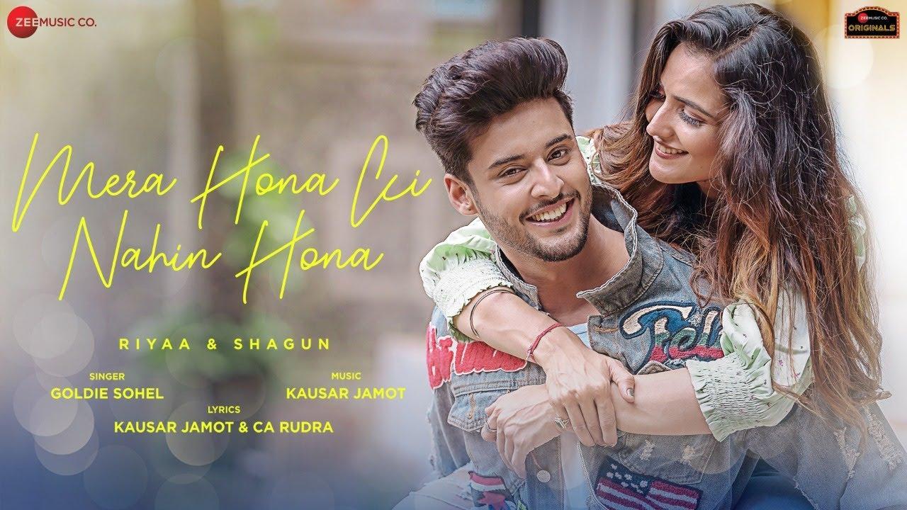 Mera Hona Ki Nahin Hona Lyrics - Goldie Sohel | Riya Kishanchandani, Shagun