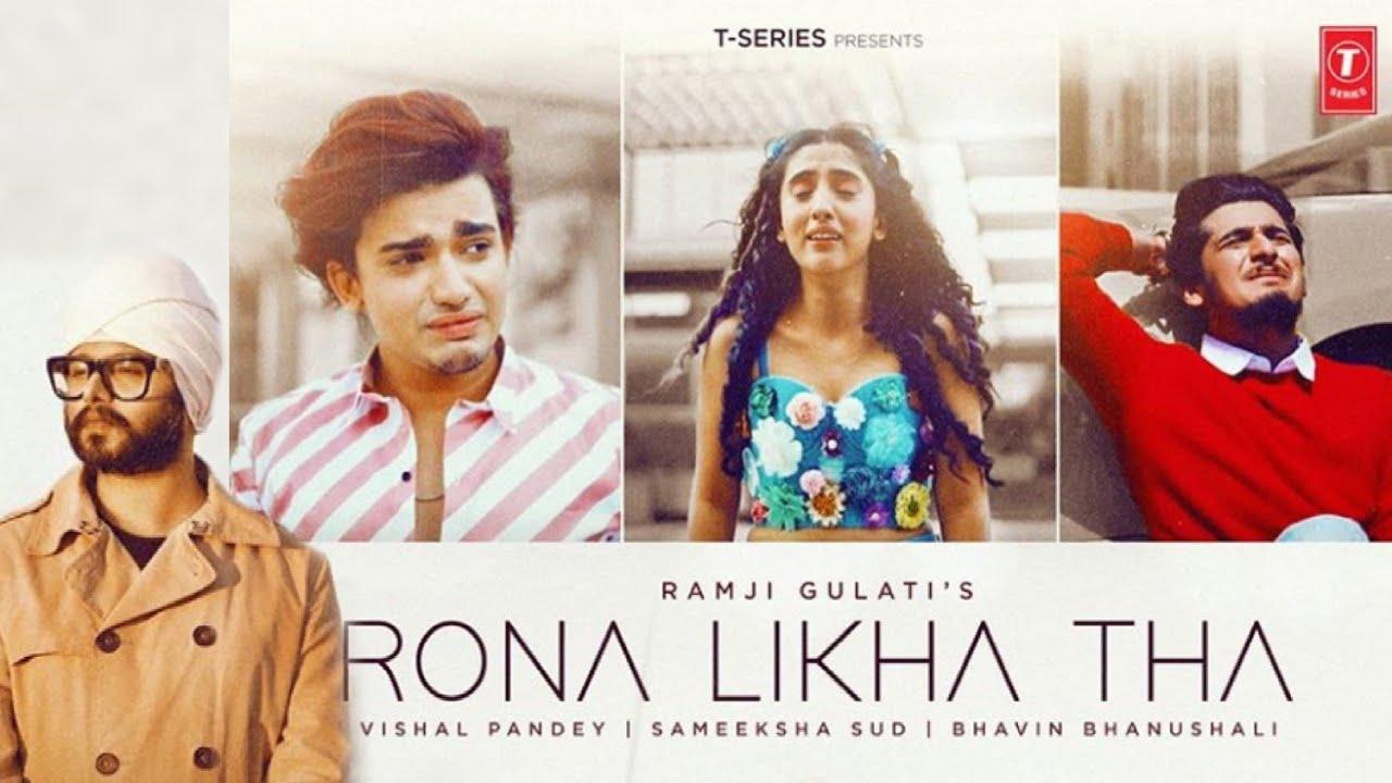 Rona Likha Tha Lyrics - Ramji Gulati | Bhavin Bhanushali, Sameeksha Sud, Vishal Pandey