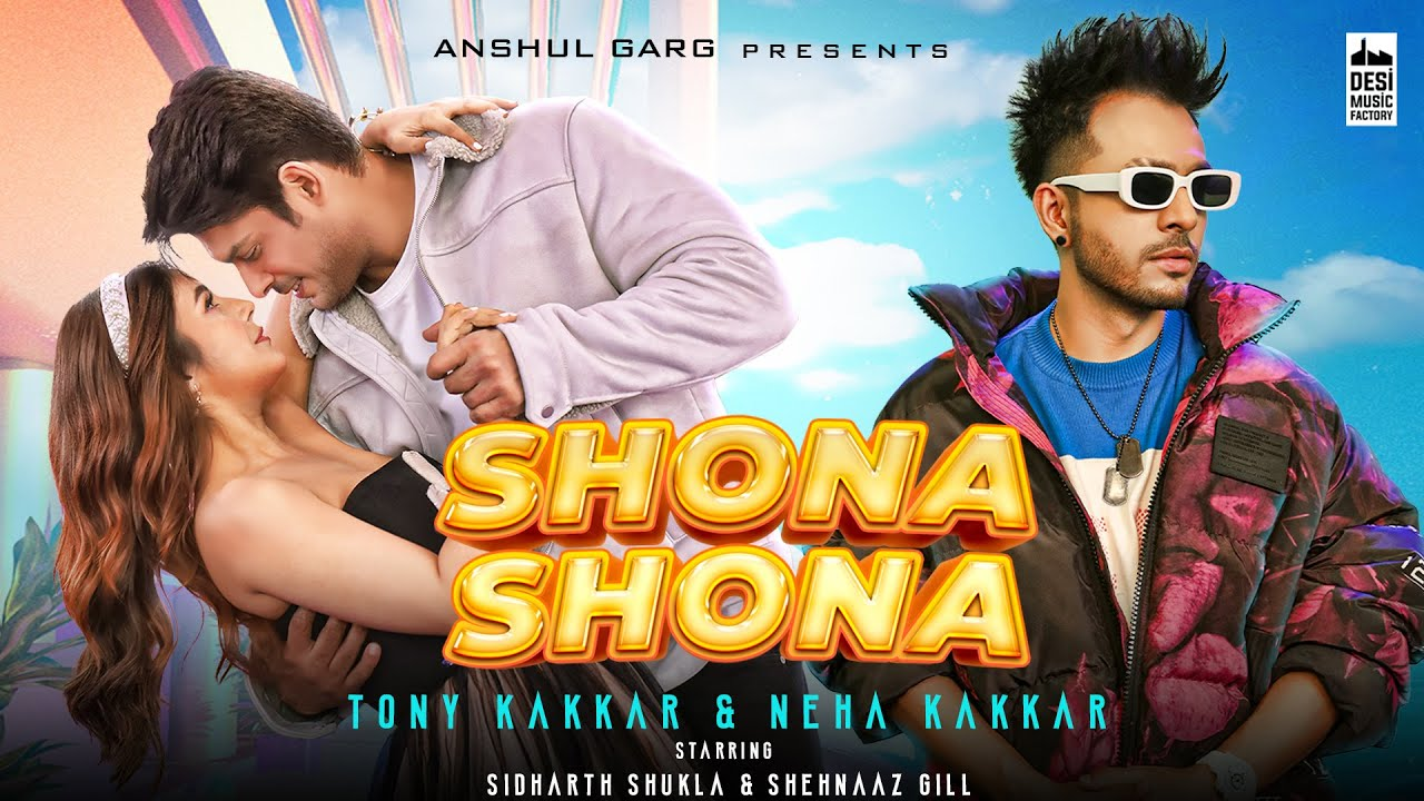 Shona Shona Lyrics - Neha Kakkar | Tony Kakkar, Sidharth Shukla, Shehnaaz Gill