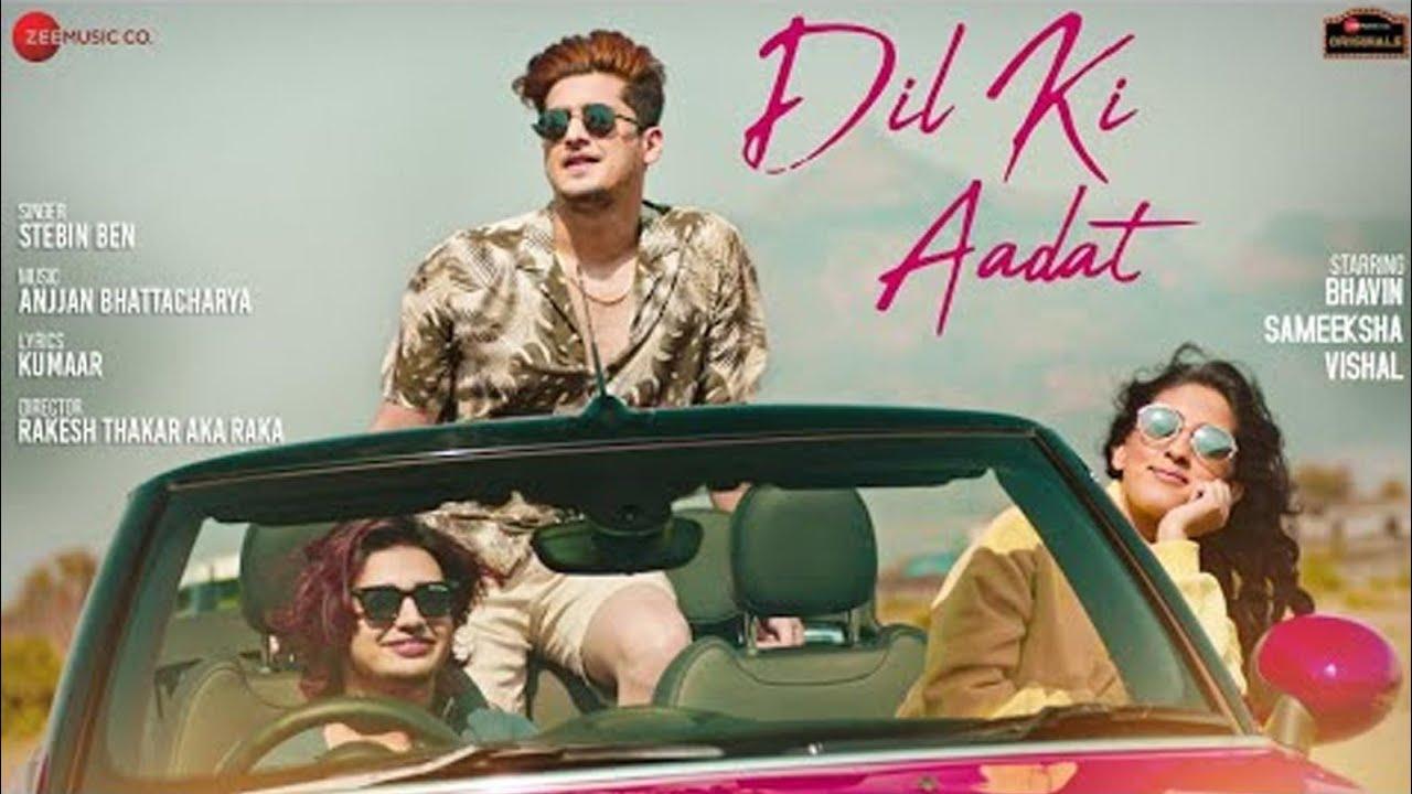 Dil Ki Aadat Lyrics - Stebin Ben | Bhavin Bhanushali, Sameeksha Sud, Vishal Pandey