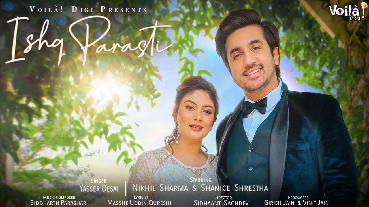 Ishq Parasti Lyrics - Yasser Desai | Nikhil Sharma, Shanice Shrestha