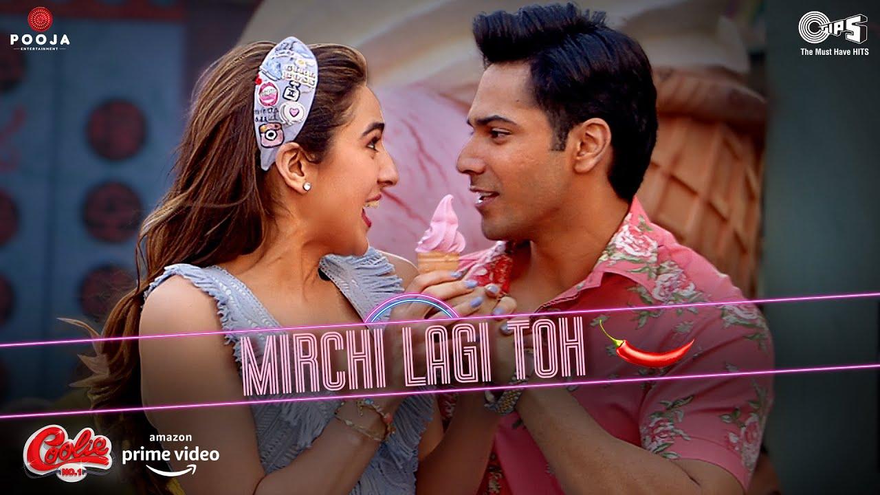 Mirchi Lagi Toh Lyrics - Coolie No.1 | Kumar Sanu, Alka Yagnik, Varun Dhawan, Sara Ali Khan