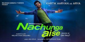 Nachunga Aise Lyrics - Millind Gaba | Kartik Aaryan